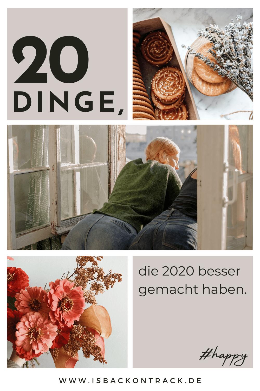20 Dinge, die 2020 besser gemacht haben